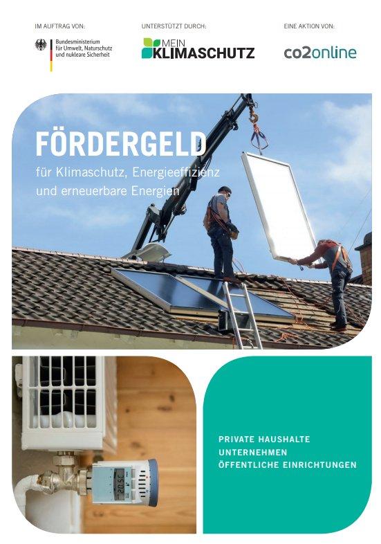 Neue Broschüre für Privathaushalte, Kommunen und Unternehmen zu Fördermittel im Klimaschutz